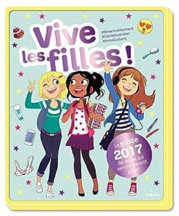 Amazon Com Vive Les Filles 2017 Le Guide 2018 De Celles