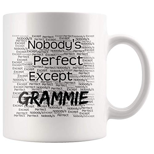 Gift For Grammie - Nobody's Perfect Except - Grammie Mug