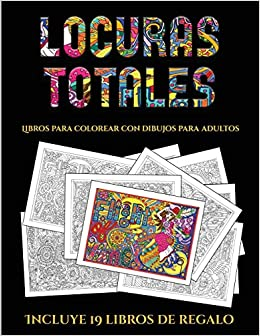 Libros Para Colorear Con Dibujos Para Adultos Locuras Totals