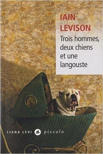 """Résultat de recherche d'images pour """"trois hommes deux chiens et une langouste"""""""