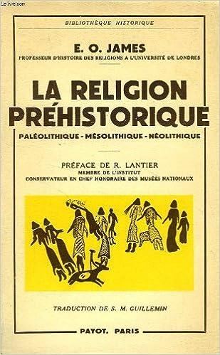 Téléchargez des livres epub gratuits en ligne La religion prehistorique, etude d'archeologie prehistorique, paleolithique, mesolithique, neolithique B0045CAC8Y en français