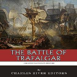 The Greatest Battles in History: The Battle of Trafalgar