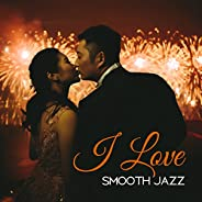I Love Smooth Jazz – Tantric Massage for Two, Deep Relax, Sexy Dance, Made to Love, Jazz Vibes, Sex Music