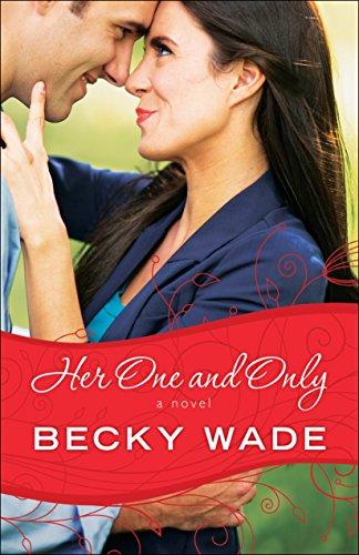 Her One and Only (A Porter Family Novel Book #4) by [Wade, Becky]