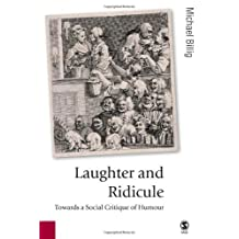 Laughter and Ridicule: Towards a Social Critique of Humour by Michael Billig (2005-10-03)