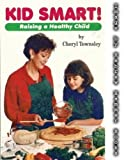img - for Kid Smart: Raising a Healthy Child book / textbook / text book