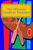 The Minnow Leads to Treasure, Philippa Pearce, 1480096857