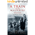 A Train Near Magdeburg_The Holocaust, the survivors, and the American soldiers who saved them