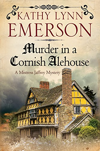 Murder in a Cornish Alehouse: An Elizabethan Spy Thriller (A Mistress Jaffrey Mystery Book 3)