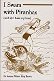 img - for I Swam With Piranhas(and still have my toes) book / textbook / text book