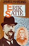 Erik Satie, James Harding, 027553720X
