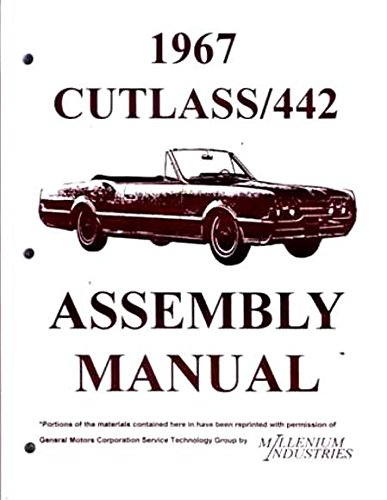(COMPLETE & UNABRIDGED 1967 OLDSMOBILE CUTLASS, F-85, SUPREME & 442 FACTORY ASSEMBLY INSTRUCTION MANUAL - USERS GUIDE - OLDS 67)
