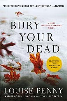 Bury Your Dead: A Chief Inspector Gamache Novel (A Chief Inspector Gamache Mystery Book 6) by [Penny, Louise]