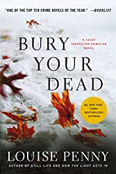 Bury Your Dead: A Chief Inspector Gamache Novel (A Chief Inspector Gamache Mystery Book 6)