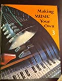 img - for MAKING MUSIC YOUR OWN 3 book / textbook / text book
