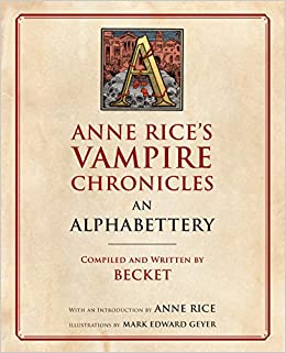 Amazon com: Anne Rice's Vampire Chronicles An Alphabettery