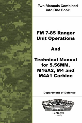 FM 7-85 Ranger Unit Operations and Technical Manual for 5.56MM, M16A2, M4 and M4A1 Carbine ()