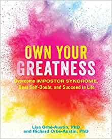 Own Your Greatness: Overcome Impostor Syndrome, Beat Self-Doubt, and Succeed in Life