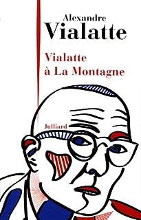 Vialatte à La Montagne, Vialatte, Alexandre