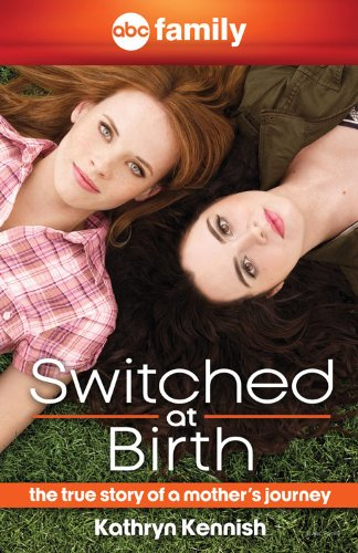 Switched At Birth  The True Story Of A Mothers Journey