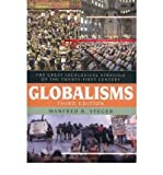 img - for [ Globalisms: The Great Ideological Struggle of the Twenty-First Century[ GLOBALISMS: THE GREAT IDEOLOGICAL STRUGGLE OF THE TWENTY-FIRST CENTURY ] By Steger, Manfred B. ( Author )Feb-01-2009 Paperback book / textbook / text book