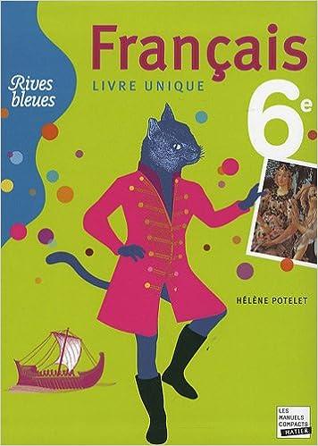 Amazon Fr Francais 6e Livre Unique Helene Potelet