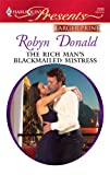 The Rich Man's Blackmailed Mistress, Robyn Donald, 0373236603