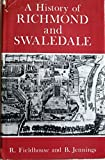 img - for A History of Richmond and Swaledale by R. Fieldhouse (1978-07-06) book / textbook / text book