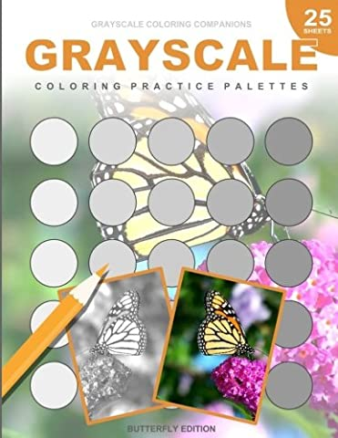 Grayscale Coloring Practice Palettes: 25 Grayscale Palette Sheets for Photo Coloring Practice, Record Your Colors