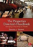 The Properties Director's Handbook: Managing a Prop Shop for Theatre