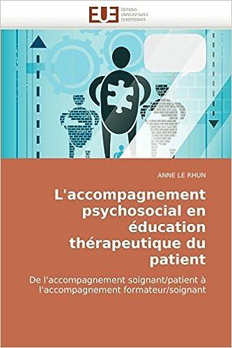 L'accompagnement psychosocial en éducation thérapeutique du patient: De l'accompagnement soignant/patient à l'accompagnement formateur/soignant (Omn.Univ.Europ.)