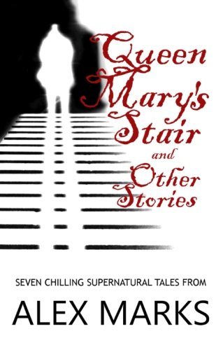 Queen Mary's Stair and Other Stories: Seven chilling supernatural (Halloween Queen Mary)