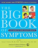 The Big Book of Symptoms: A-Z Guide to Your Child?s Health