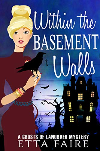 Within the Basement Walls (A Ghosts of Landover Mystery Book 6) by [Faire, Etta]