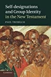 Self-Designations and Group Identity in the New Testament, Trebilco, Paul, 1107436745