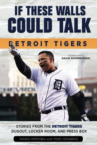 If These Walls Could Talk: Detroit Tigers: Stories from the Detroit Tigers' Dugout, Locker Room, and Press Box ()
