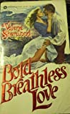 Bold Breathless Love
