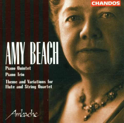 (Beach: Piano Quintet, Theme & Variations for Flute and String Quartet, Trio for Violin, Cello and Piano)