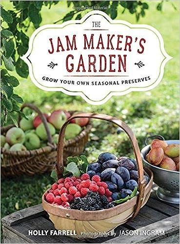 Book The Jam Maker's Garden: Grow your own seasonal preserves
