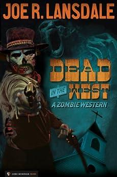 Dead in the West by [Lansdale, Joe R.]