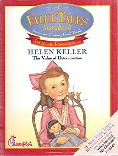Helen Keller the Value of Determination (A Value Tales Story Book, Stories for Growing Good People)