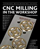 CNC Milling in the Workshop, Marcus Bowman, 1847975127