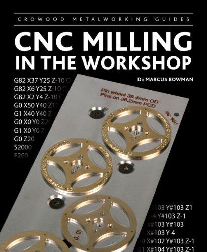 CNC Milling in the Workshop (Crowood Metalworking (Cnc Workshop)