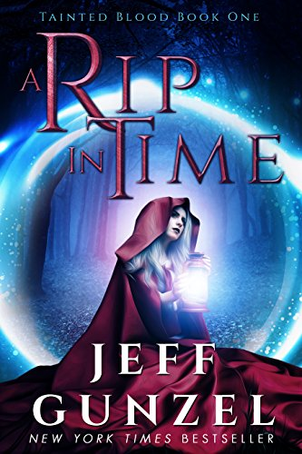 A Rip in Time (Tainted Blood Book 1) by Jeff Gunzel