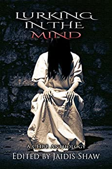 Lurking in the Mind by [Shaw, Jaidis, Osborn, Jaclyn, Luchesi, Lily , Watson, Gina A., Hassler, Amber, Cross, Kathy-Lynn, Rohleder, Savannah, Matsuura, Kelly, Shulz, Shelly, Butcher, Liz]