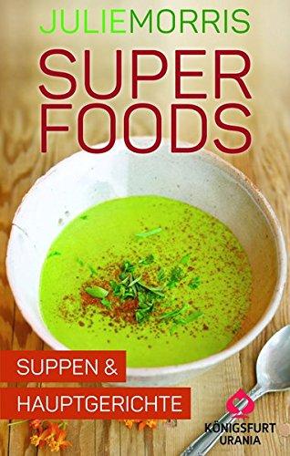 Superfoods - Suppen & Hauptgerichte: Wohlfühlkarten