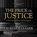 The Price of Justice: A True Story of Greed and Corruption   Laurence Leamer