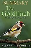 Summary - The Goldfinch: Novel By Donna Tartt -- An Incredible Summary! (The Goldfinch: An Incredible Summary -- Audiobook, Paperback, Novel, Ebook)