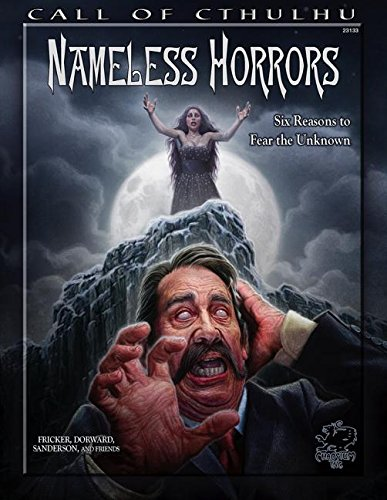 Nameless Horrors: Six Dreadful Adventures for Call of Cthulhu (Call of Cthulhu Roleplaying) Call Of Cthulhu Rpg Adventures