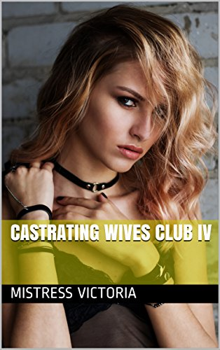 femdom wife castrate your husband